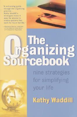 The Organizing Sourcebook: Nine Strategies for Simplifying Your Life als Taschenbuch