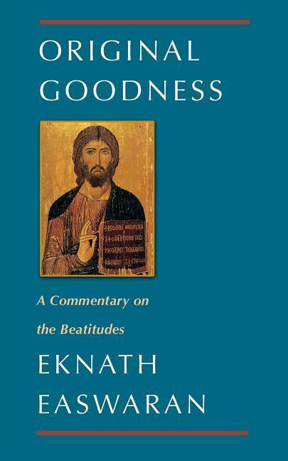 Original Goodness: A Commentary on the Beatitudes als Taschenbuch