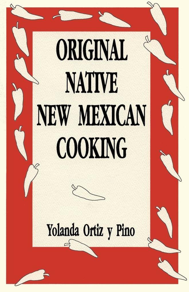 Original Native New Mexican Cooking als Taschenbuch
