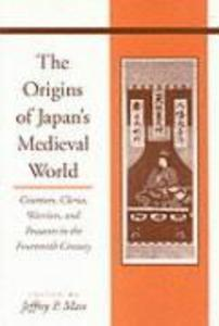 The Origins of Japanas Medieval World: Courtiers, Clerics, Warriors, and Peasants in the Fourteenth Century als Taschenbuch