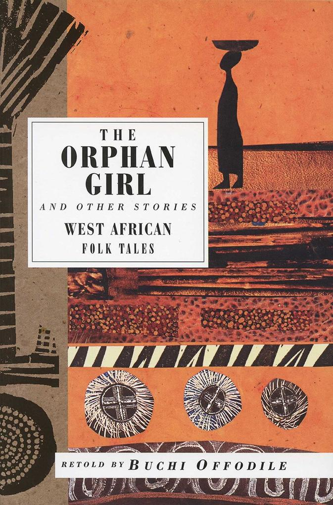 The Orphan Girl: And Other Stories, West African Folk Tales als Taschenbuch
