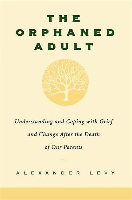 Orphaned Adult: Understanding and Coping with Grief als Taschenbuch