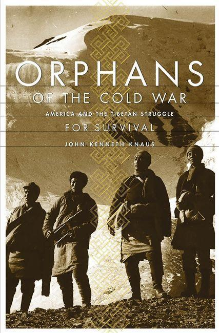 Orphans of the Cold War: America and the Tibetan Struggle for Survival als Taschenbuch