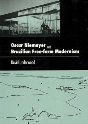 Oscar Niemeyer and Brazilian Free-Form Modernism als Taschenbuch