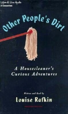 Other People's Dirt: A Housecleaner's Curious Adventures als Hörbuch
