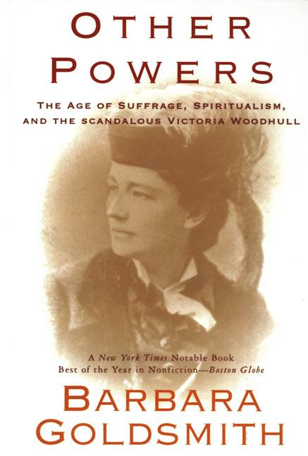 Other Powers: The Age of Suffrage, Spiritualism, and the Scandalous Victoria Woodhull als Taschenbuch