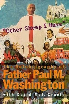 """Other Sheep I Have"" the Autobiography of Father Paul M. Washington als Taschenbuch"