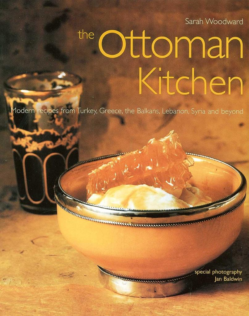 Ottoman Kitchen: Modern Recipes from Turkey, Greece, the Balkans, Lebanon, Syria and Beyond als Taschenbuch