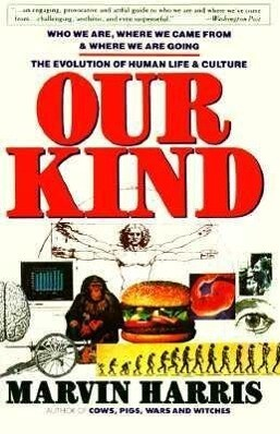 Our Kind: Who We Are, Where We Came From, Where We Are Going als Taschenbuch