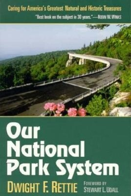 Our National Park System: Caring for America's Greatest Natural and Historic Treasures als Buch