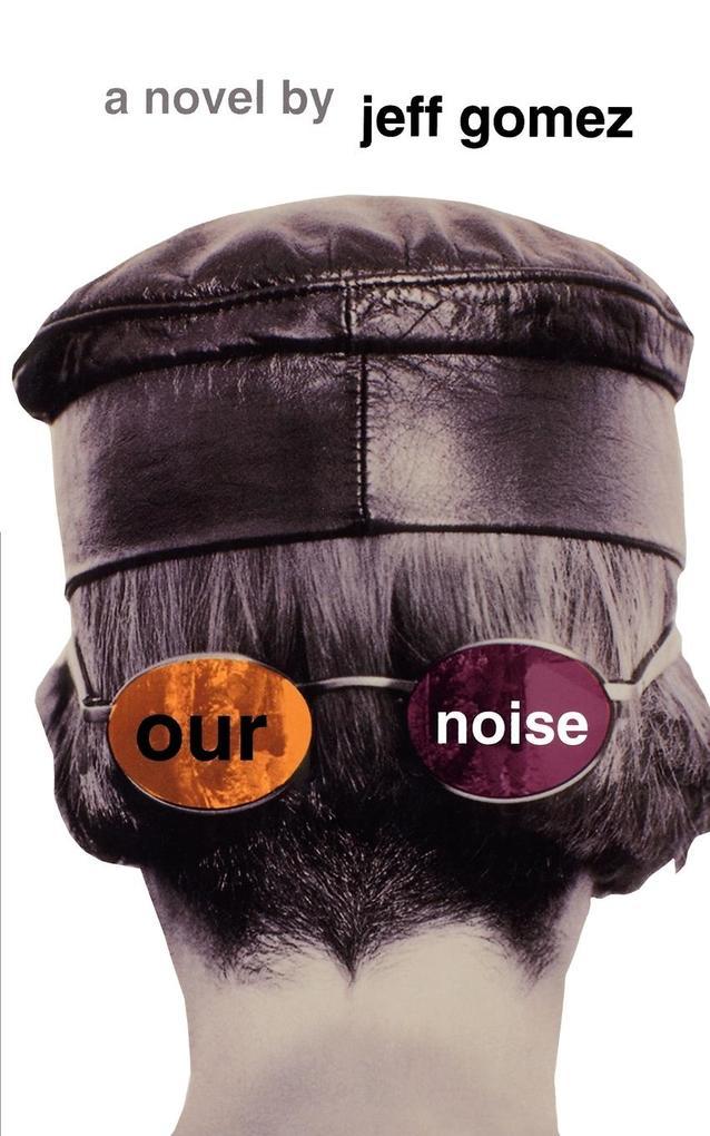 Our Noise als Taschenbuch