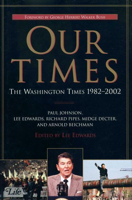 Our Times: The Washington Times 1982-2002 als Buch