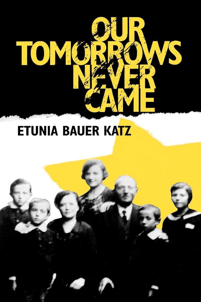 Our Tomorrows Never Came als Taschenbuch