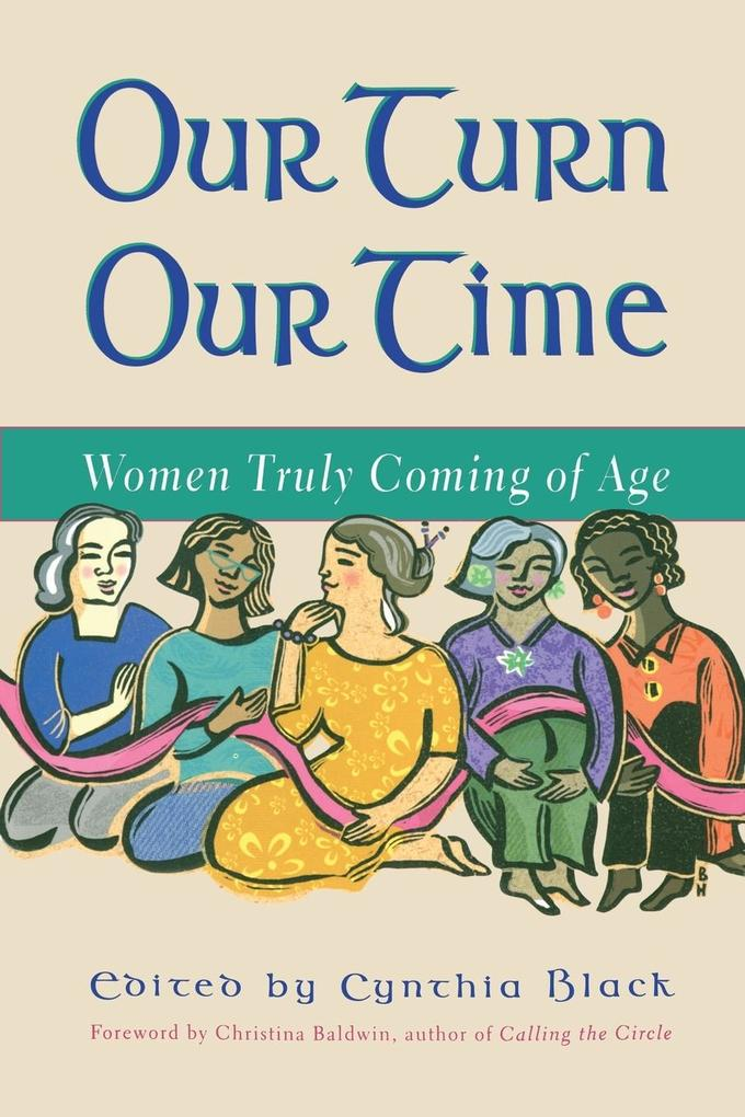 Our Turn Our Time: Women Truly Coming of Age als Taschenbuch