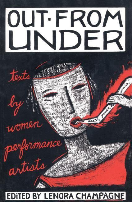 Out from Under: Texts by Women Performance Artists als Taschenbuch