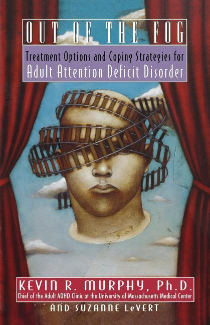Out of the Fog: Treatment Options and Strategies for Adult Attention Deficit Disorder als Taschenbuch