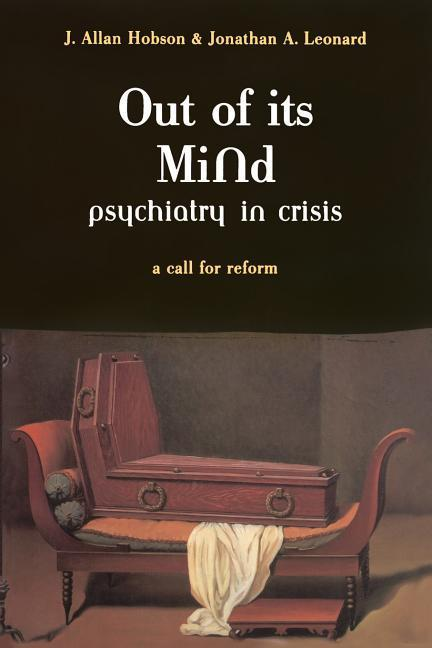 Out of Its Mind: Psychiatry in Crisis a Call for Reform als Taschenbuch
