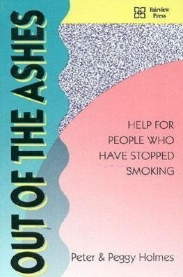 Out of the Ashes: Help for People Who Have Stopped Smoking als Taschenbuch