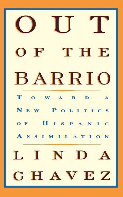 Out of the Barrio: Toward a New Politics of Hispanic Assimilation als Taschenbuch