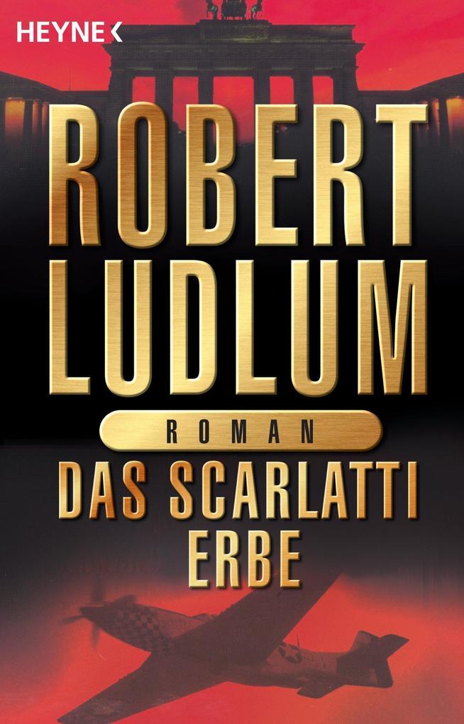 Das Scarlatti-Erbe als eBook von Robert Ludlum
