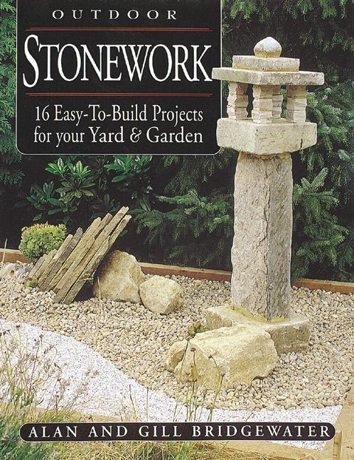 Outdoor Stonework: 16 Easy-To-Build Projects for Your Yard and Garden als Taschenbuch