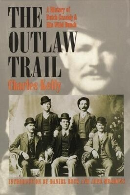 Outlaw Trail: A History of Butch Cassidy and His Wild Bunch als Buch