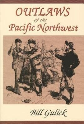 Outlaws of the Pacific Northwest als Taschenbuch