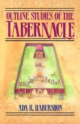 Outline Studies of the Tabernacle als Taschenbuch