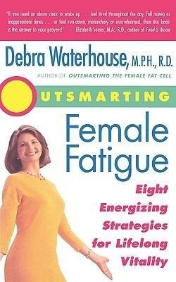 Outsmarting Female Fatigue: The 8 Energizing Strategies for Lifelong Vitality als Taschenbuch