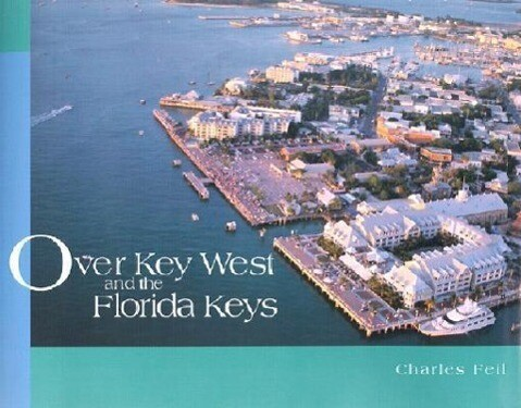Over Key West and the Florida Keys als Buch