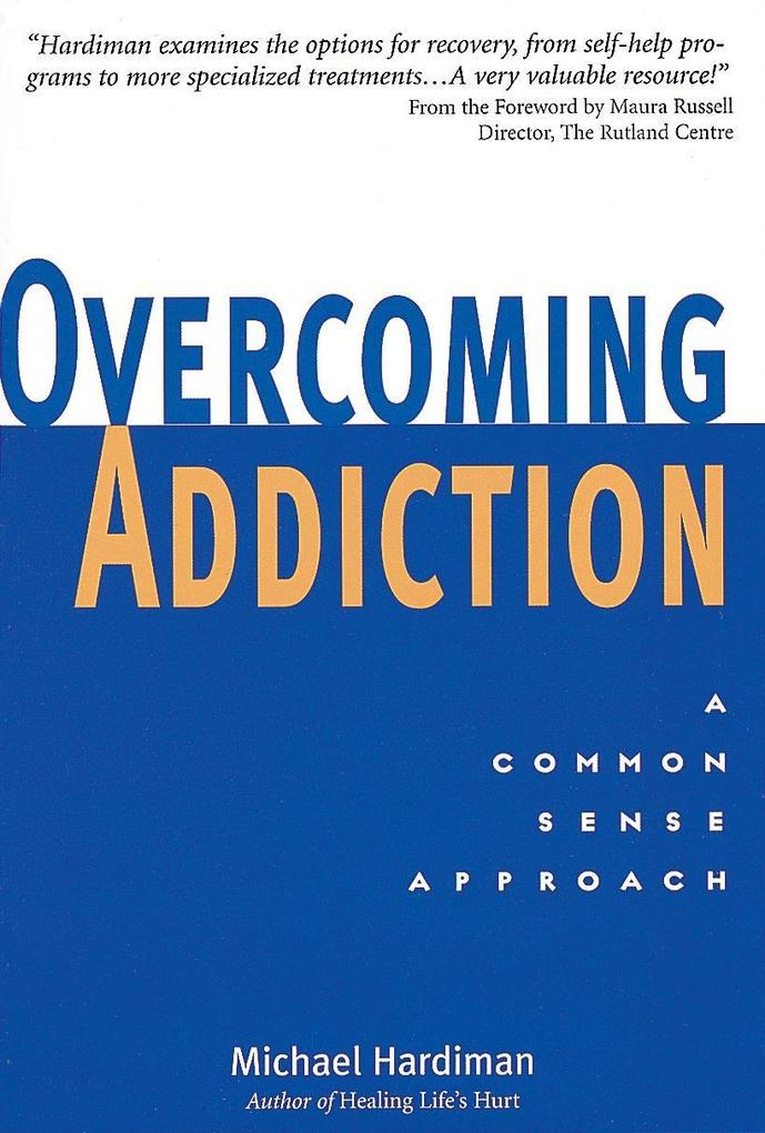 Overcoming Addiction: The Common Sense Approach als Taschenbuch