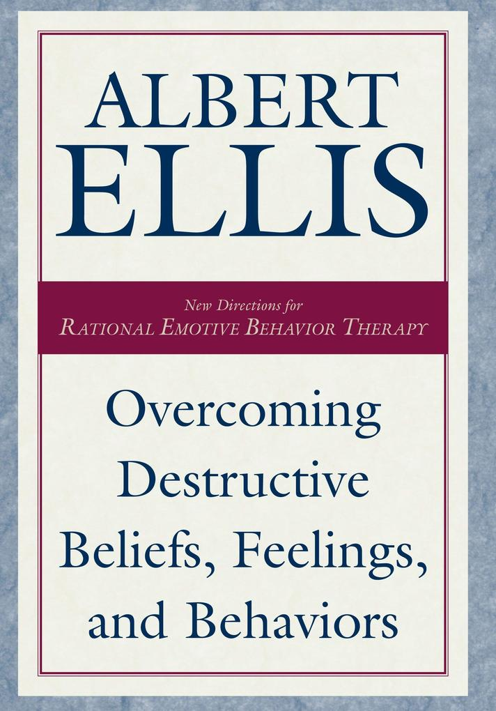 Overcoming Destructive Beliefs, Feelings, and Behaviors als Buch