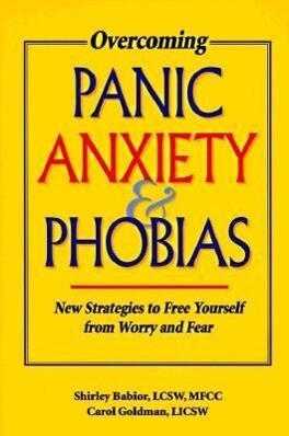 Overcoming Panic, Anxiety and Phobias: New Strategies to Free Yourself from Worry and Fear als Taschenbuch