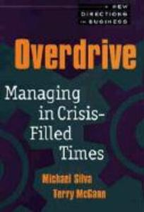Overdrive: Managing in Crisis-Filled Times als Buch