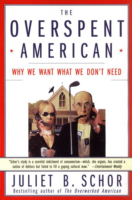 The Overspent American: Why We Want What We Don't Need als Taschenbuch