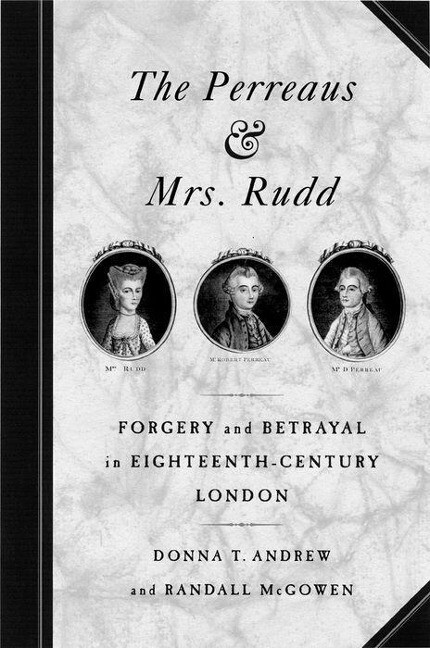 The Perreaus and Mrs. Rudd: Forgery and Betrayal in Eighteenth-Century London als Buch
