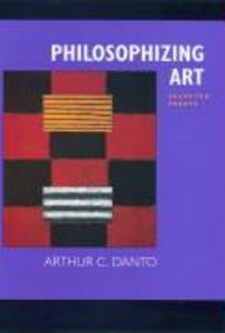 Philosophizing Art: Selected Essays als Buch
