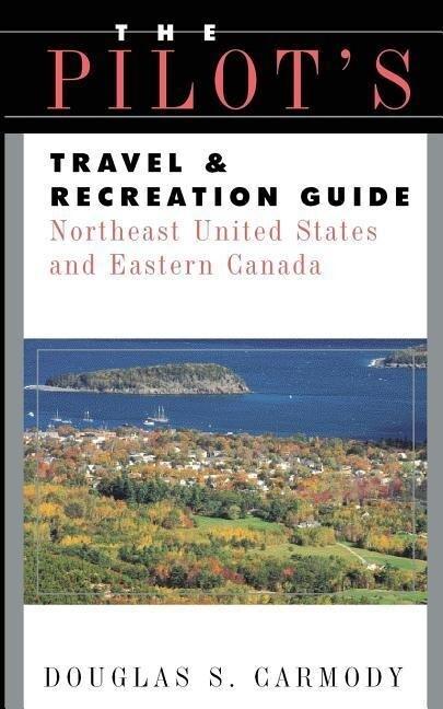 Pilots Travel & Recreation Guide Northeast als Taschenbuch