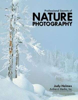 Professional Secrets of Nature Photography: Essential Skills for Photographing the Outdoors als Taschenbuch