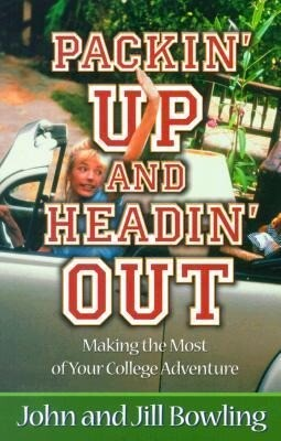 Packin' Up and Headin' Out: Making the Most of Your College Adventure als Taschenbuch