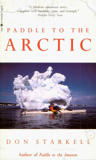 Paddle to the Arctic: The Incredible Story of a Kayak Quest Across the Roof of the World als Taschenbuch