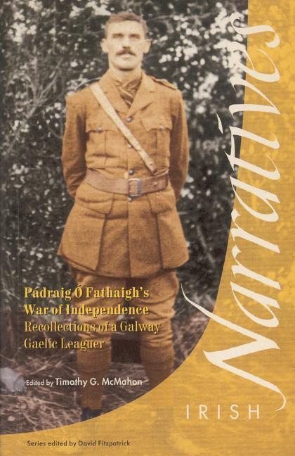 P Draig Fathaigh's War of Independence: Recollections of a Galway Gaelic Leaguer als Taschenbuch