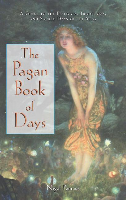 The Pagan Book of Days: A Guide to the Festivals, Traditions, and Sacred Days of the Year als Taschenbuch