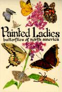 Painted Ladies: Butterflies of North America als Taschenbuch