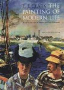 The Painting of Modern Life: Paris in the Art of Manet and His Followers - Revised Edition als Taschenbuch