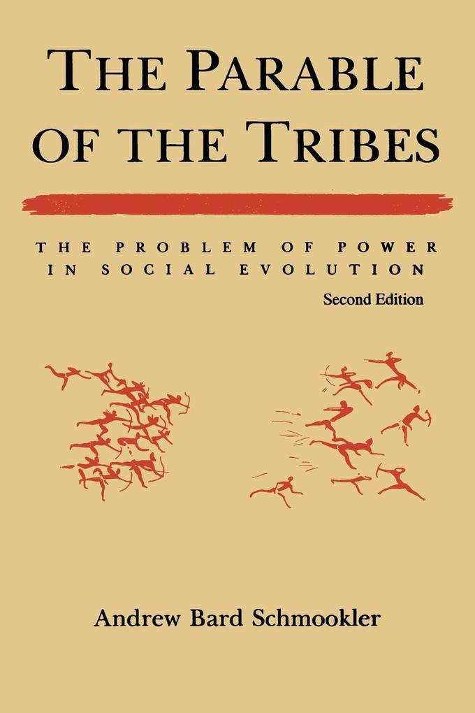 The Parable of the Tribes: The Problem of Power in Social Evolution, Second Edition als Taschenbuch