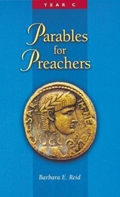 Parables for Preachers: The Gospel of Luke, Year C als Taschenbuch