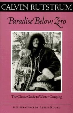 Paradise Below Zero: The Classic Guide to Winter Camping als Taschenbuch