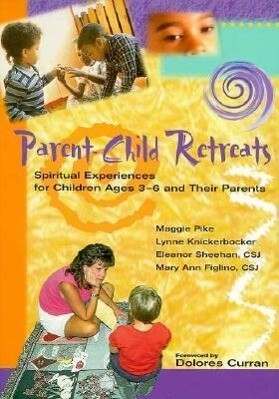 Parent-Child Retreats: Spiritual Experiences for Children Ages 3-6 and Their Parents als Taschenbuch