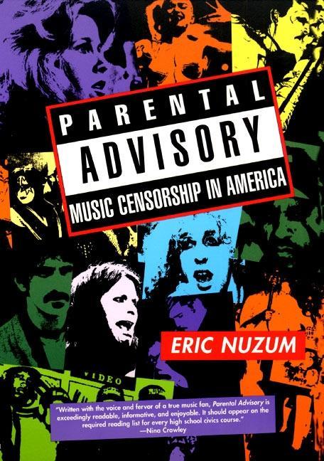 Parental Advisory: Music Censorship in America als Taschenbuch